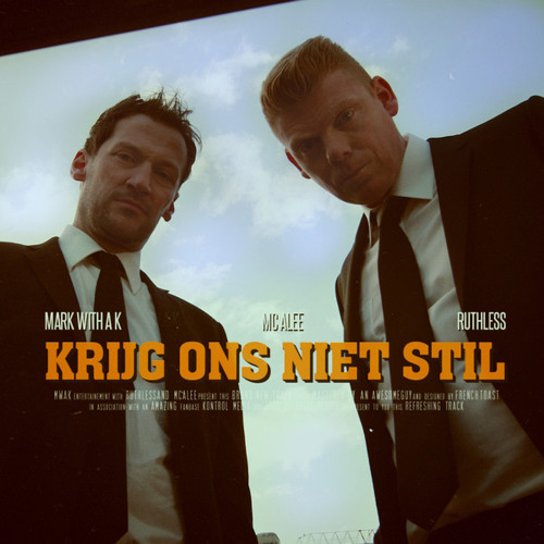 Mark With a K & Ruthless ft MC Alee - Krijg Ons Niet Stil