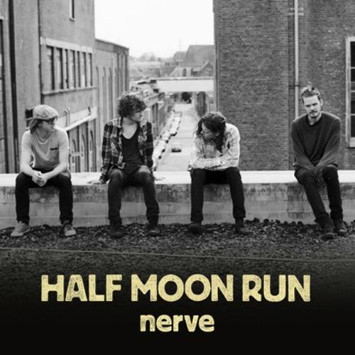 Half Moon Run - Nerve