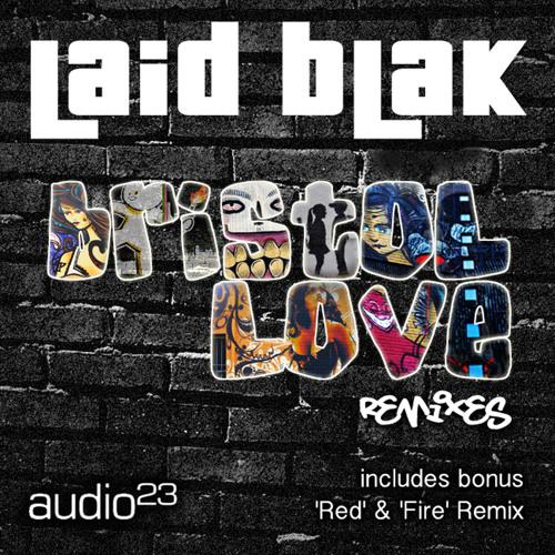 LAID BLAK - Bristol Love - (Vinyl Junkie & Sanxion Remix) **OUT NOW**