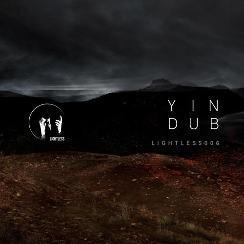 Yin Dub (LIGHTLESS006 AA)