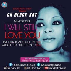 I Will  Still Love U (prod By Black Kulcha)