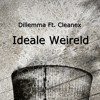 Ideale Weireld - Dillemma x Cleanex