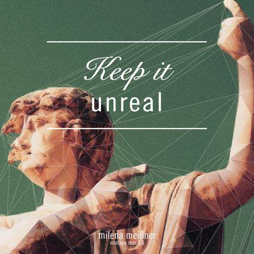 Keep It Unreal (Mixtape March 14)