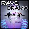 Rave Drama - Illusion Ft. DJ JT & Kinzel ( Original Mix ) [ Columbia Records UK ]