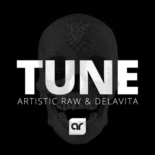 Artistic Raw & Delavita - Tune (Original Mix) * FREE DOWNLOAD *