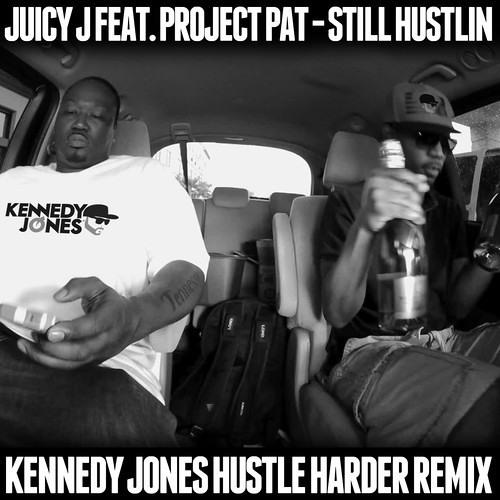 Juicy J ft. Project Pat - Still Hustlin (Kennedy Jones Remix) [Trap Music]