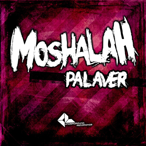 "Moshalah - ""Palaver"" (Underground Recordings) (FREE DOWNLOAD)"