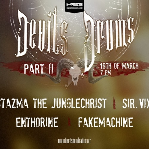 Stazma The JungleChrist - 'Devils Drums part 2' Show - HardSoundRadio