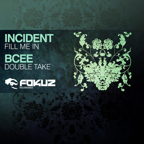 FOKUZ064 / Incident & Bcee - Fill You In EP (OUT NOW!)