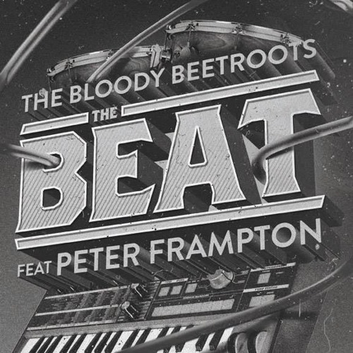 The Bloody Beetroots Feat. Peter Frampton 'The Beat' (Proxy Remix)