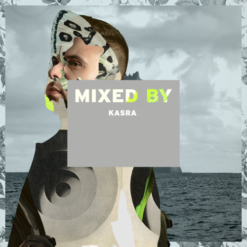MIXED BY Kasra