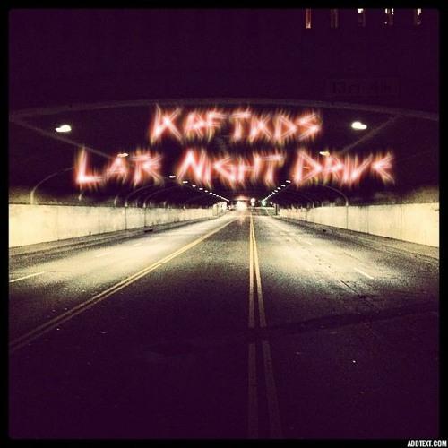 Krftkds - Late night Drive