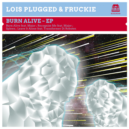 Burn Alive Feat. Major - Loïs Plugged & Fruckie
