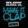 KMFX - Make It Clap VIP (REMIX) FREE DOWNLOAD