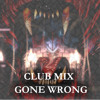 Club Mix Gone Wrong