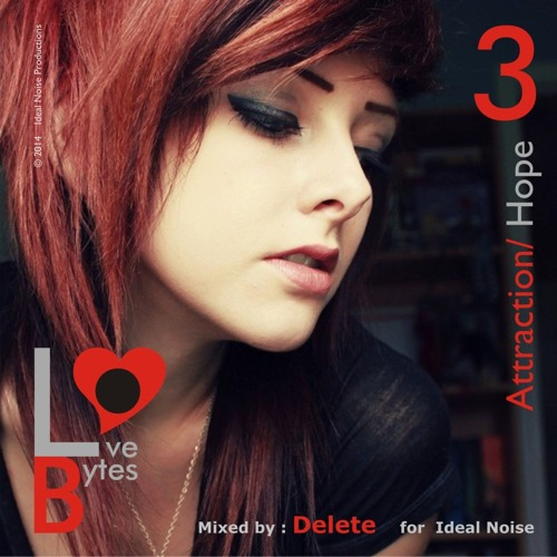 LoveBytes Vol. 3 - Attraction/ Hope (Guest Mixed by DELETE)