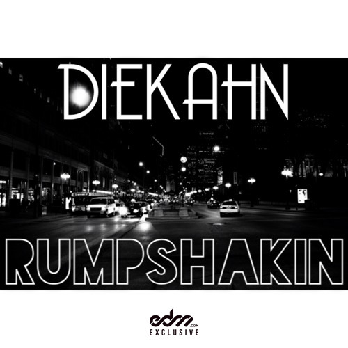 Rumpshakin by DieKahn - EDM.com Exclusive