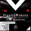 Plastic Robots - Evil Machine (KRASH! Remix)[Digiment Records] OUT NOW*** Portada del disco