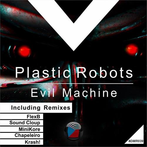 Plastic Robots - Evil Machine (KRASH! Remix)[Digiment Records] OUT NOW***