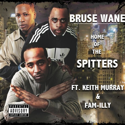 Bruse Wane Feat. Keith Murray & Fam-illy Home Of The Spitters
