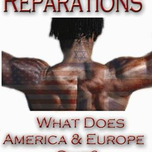 """Ear Candy ON DEMAND Ep. 75 """"Reparations: Where's My 40 Acres & Mule?"""""""