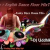 6 in 1 English Dance Floor MixTape(Funky Disco House Mix) (Dj UddHiKa)