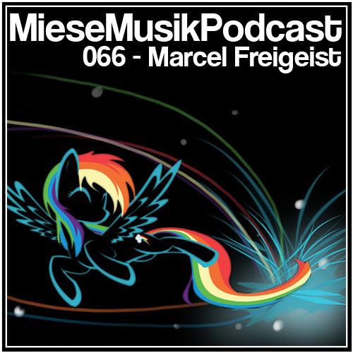 MieseMusik Podcast 066 - Marcel Freigeist