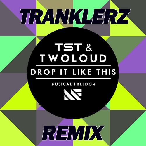 TST vs twoloud - Drop It Like This (Tranklerz Remix) PREVIEW