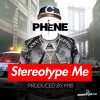 Stereotype Me (Prod By M16)