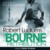 ROBERT LUDLUM'S THE BOURNE RETRIBUTION by Eric van Lustbader, read by Holter Graham