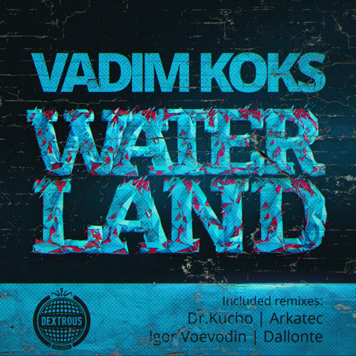 Vadim Koks - Waterland (Dallonte Remix)
