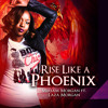 Rise Like A Phoenix (Dirty)- Miriam Morgan Feat. Laza Morgan [Morgan Hunt Inc/VPAL Music 2014]