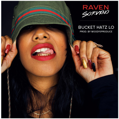 Raven Sorvino - Bucket Hat'z LO (prod. By WoodysProduce Vocals By Larina  Ina  Williams)