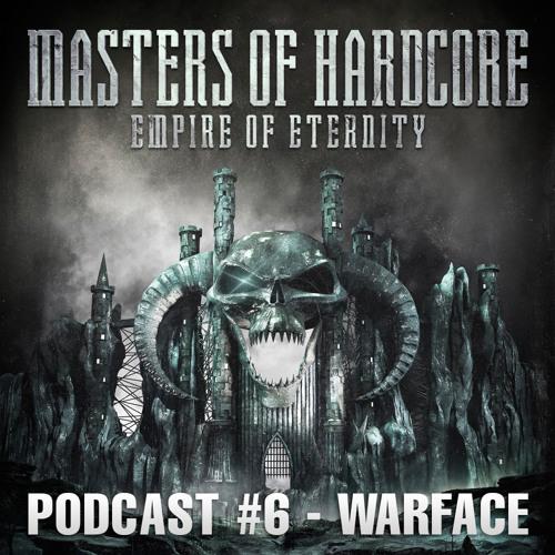 Warface - Masters of Hardcore - Empire of Eternity Podcast #6
