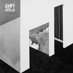 """Craft Spells // """"Breaking The Angle Against The Tide"""""""