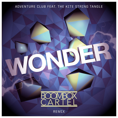 Adventure Club - Wonder Ft. The Kite String Tangle (Boombox Cartel Remix)