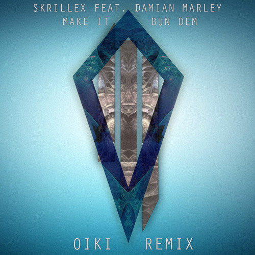 Skrillex Ft. Damien Marley - Make It Bun Dem (Oiki Remix)