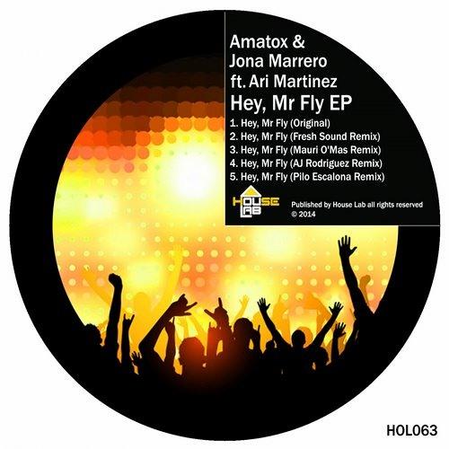 Amatox & Jona Marrero Feat Ari Martinez - Hey, Mr. Fly (Fresh Sound Remix) House Lab