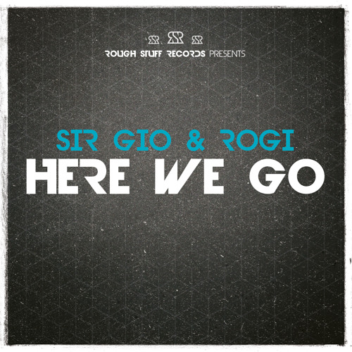 [RSR] Sir Gio & Rogi - Here We Go // Out Now!