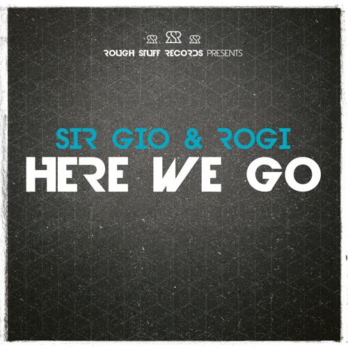 [RSR] Sir Gio & Rogi - Here We Go // Out Now!