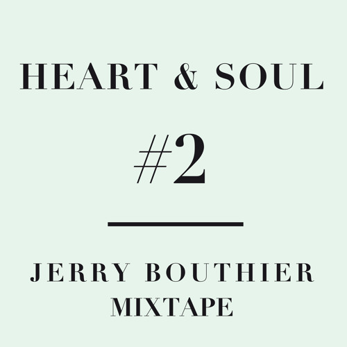 Heart & Soul #2 - FREE DL Jerry Bouthier mixtape