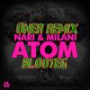 Nari & Milani -Atom De Bunda (Oner Remix Blooteg)