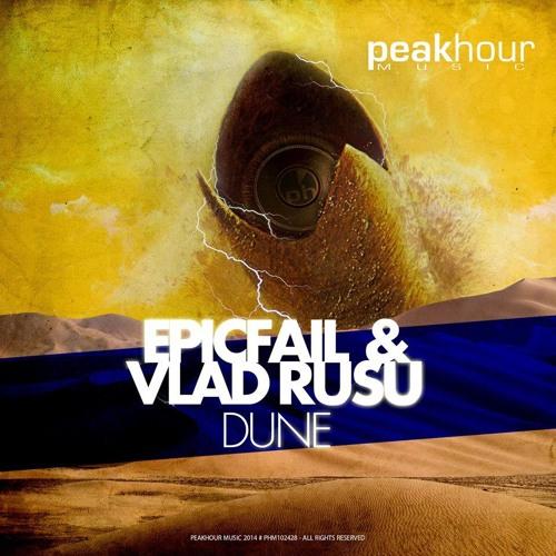 EpicFail & Vlad Rusu - Dune (Original Mix) - OUT NOW!