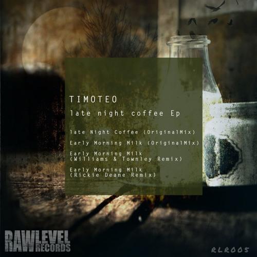 RLR005 : Timoteo - Late Night Coffee (Original Mix)