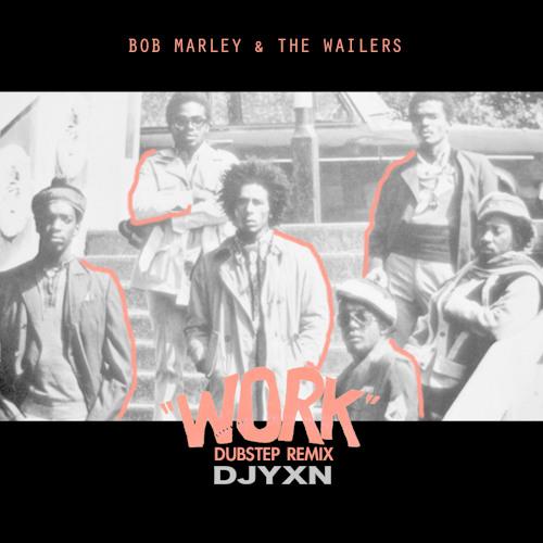 Work (Dubstep remix)-Djyxn