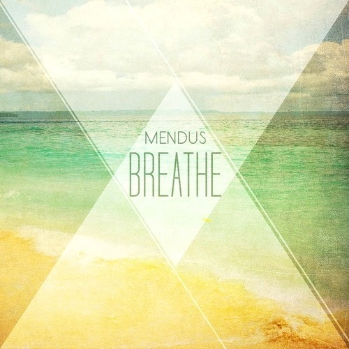 Mendus - Breathe [FREE DOWNLOAD]