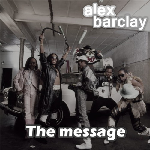 Grandmaster Flash - The Message (Alex Barclay remix)FREE DOWNLOAD!