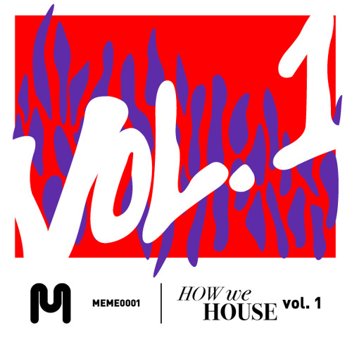 How We House Vol. 1 (In Stores Now) #HWHv1