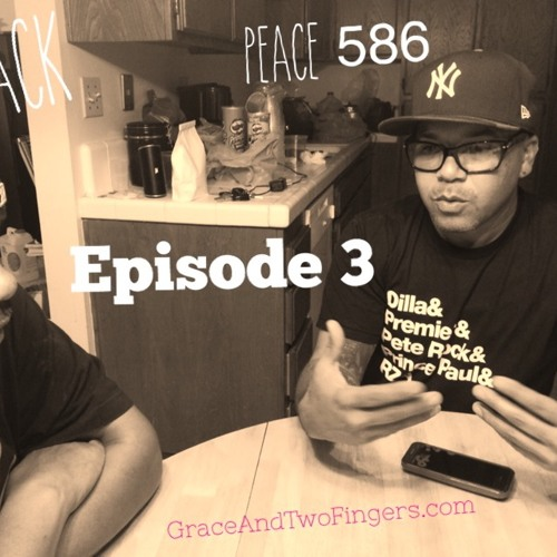 Grace And Two Fingers - Episode 3 - Slack and Peace586