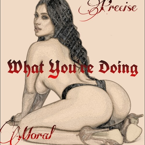 What Your're Doing Feat.Moral(Prod.DowntownMusic)